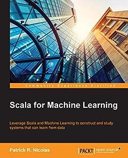 Scala for Machine Learning par [Nicolas,  Patrick R.]