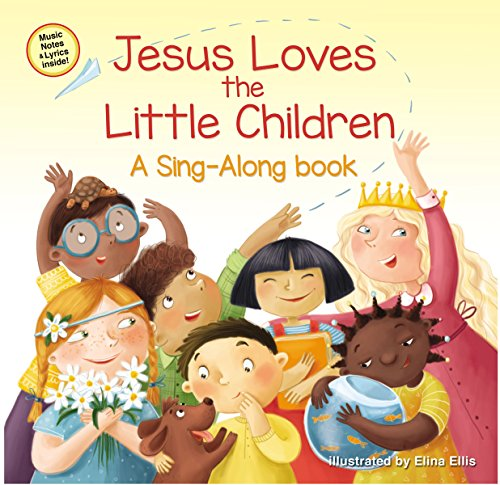 Jesus Loves the Little Children (A Sing-Along Book) (English Edition)