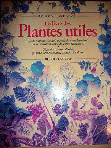 Le Livre des plantes utiles : Guide pratique des 200 plantes de notre bien-être. par Richard Mabey