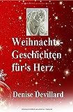 Weihnachts-Geschichten für's Herz: Geschichten für Erwachsene