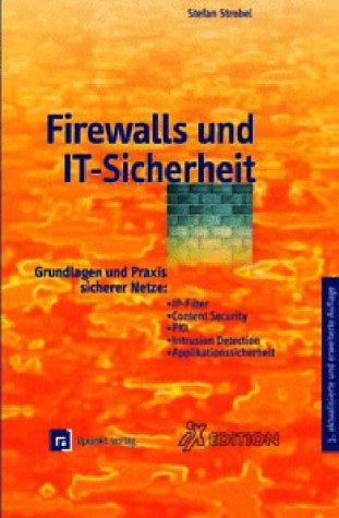 Sichere Firewall (Firewalls: Grundlagen und Praxis für sichere Netze: IP-Filter, Proxies, Kryptografie, PKI und Intrusion Detection)