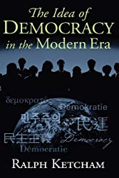 The Idea of Democracy in the Modern Era by Ralph Ketcham (2004-09-20)