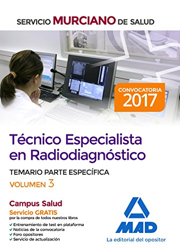 Técnico Especialista en Radiodiagnóstico del Servicio Murciano de Salud. Temario parte específica volumen 3