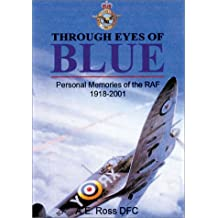 Through Eyes of Blue: Personal Memories of the RAF Since 1918