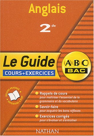 Guide ABC : Anglais, 2nde, cours et exercices