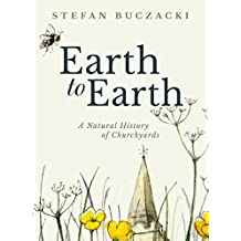 Earth to Earth: A Natural History of Churchyards
