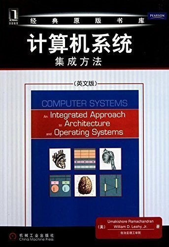 Computer Systems: An Integrated Approach to Architecture and Operating Systems by Umakishore Ramachandran (2012-07-30)