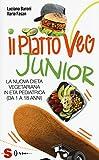 Il piatto veg junior. La nuova dieta vegetariana in età pediatrica (1-18 anni)