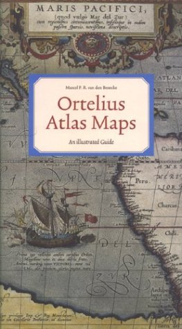 ORTELIUS ATLAS MAPS: an illustrated guide