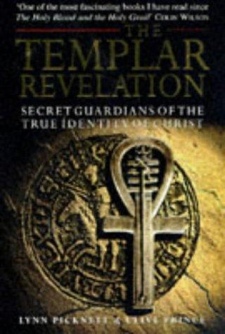 The Templar Revelation: Secret Guardians of the True Identity of Christ por Lynn Picknett