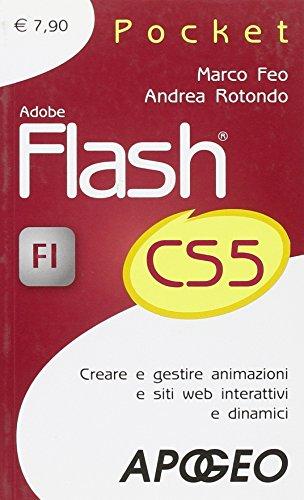 Adobe Flash CS5. Creare e gestire animazioni e siti web interattivi e dinamici