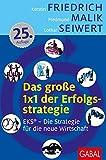 Das große 1x1 der Erfolgsstrategie: EKS® - Die Strategie für die neue Wirtschaft - Kerstin Friedrich, Fredmund Malik, Lothar Seiwert