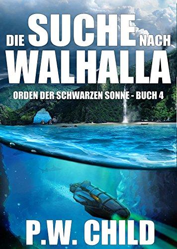 Die Suche nach Walhalla (Orden der Schwarzen Sonne 4)