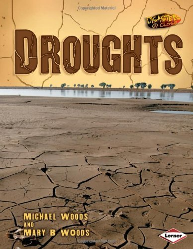 Disasters Up Close: Droughts by Michael Woods (2010-01-01)
