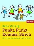 Punkt, Punkt, Komma, Strich. Die Zeichenstunde für Kinder