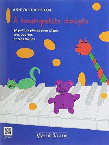 tout-petits doigts : 30 petites pices pour piano trs courtes et trs faciles