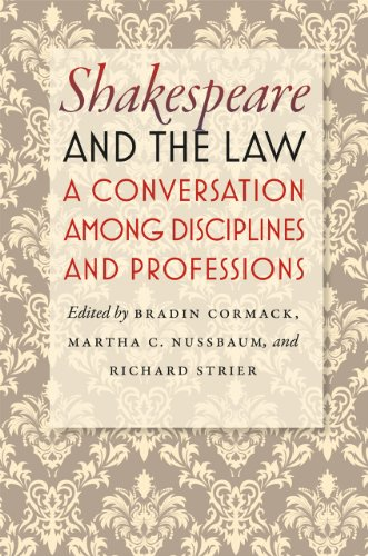 Shakespeare and the Law: A Conversation among Disciplines and Professions (English Edition) - Britische Nussbaum