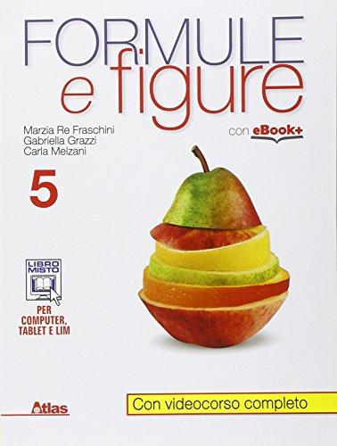Formule e figure. Per i Licei e gli Ist. magistrali. Con e-book. Con espansione online: 5