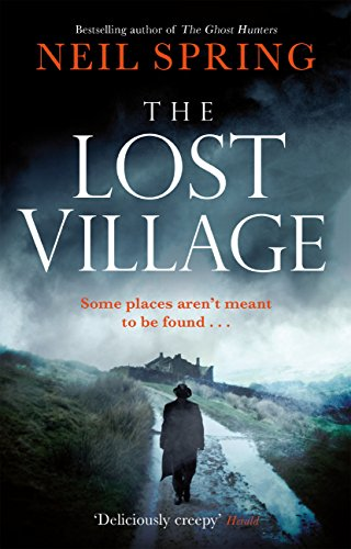 The Lost Village: A Haunting Page-Turner With A Twist You'll Never See Coming! (Ghost Hunters 2) by [Spring, Neil]