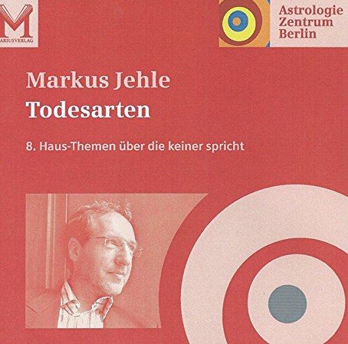 Todesarten: 8.Haus-Themen über die keiner spricht (Vortrags-CDs Astrologie Zentrum Berlin)