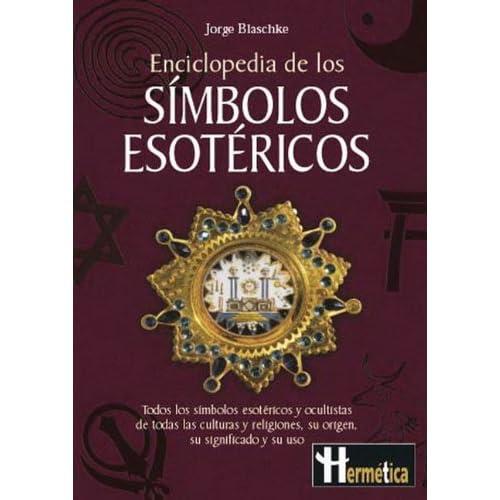 Enciclopedia de los simbolos esotericos / Encyclopedia of esoteric symbols