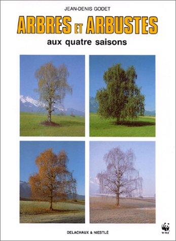 Arbres et arbustes aux quatre saisons