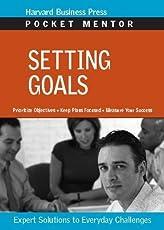 Setting Goals (Harvard Pocket Mentor)