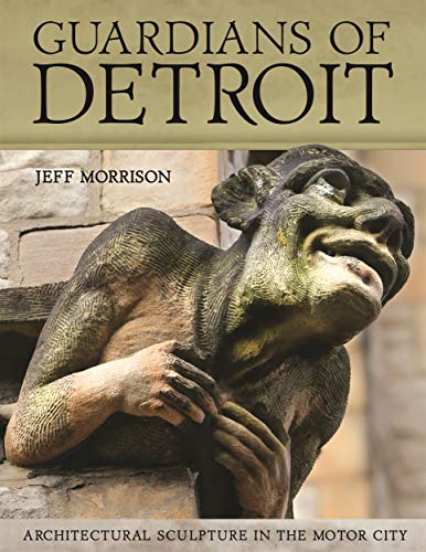 Guardians of Detroit: Architectural Sculpture in the Motor City (Painted Turtle) (English Edition)