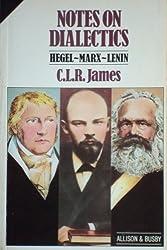 Notes on Dialectics: Hegel, Marx, Lenin
