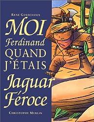 Moi, Ferdinand, quand j'étais Jaguar Féroce (Albums Jeunesse)