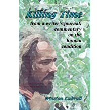 Killing Time: From a Writer's Journal: Commentary on the Human Condition