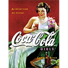 Coca-Cola Girls: An Advertising Art History (Beaux Livres)