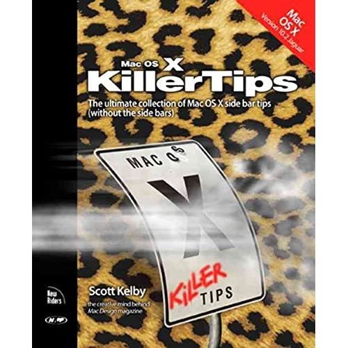 [(MAC OS X Killer Tips)] [By (author) Scott Kelby] published on (September, 2002)