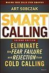 Smart Calling: Eliminate the Fear, Fa...