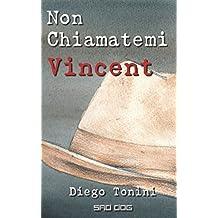 Non Chiamatemi Vincent