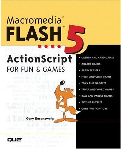 Macromedia Flash 5 ActionScript for Fun and Games: ActionScripting Fun and Games