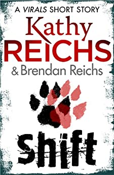 Shift: A Virals Short Story (Virals series) by [Reichs, Kathy]