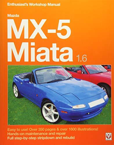 Mazda MX-5 Miata 1.6 Enthusiast's Workshop Manual