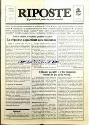RIPOSTE [No 112] du 21/03/1980 - CREATION D'UN GRAND QUOTIDIEN SOCIALISTE - LA REPONSE APPARTIENT AUX MILITANTS - CHEQUES PAYANTS - SI LES BANQUIERS VEULENT LE JEU DE LA VERITE - CHIRAC - MARTINIQUE - CONFLITS SOCIAUX A DREUX - STRASBOURG - CHER.