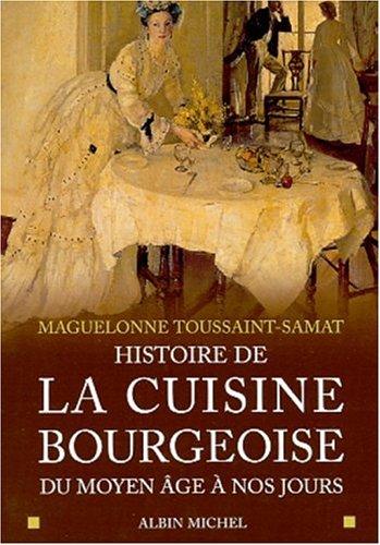 Histoire de la cuisine bourgeoise par Maguelonne Toussaint-Samat
