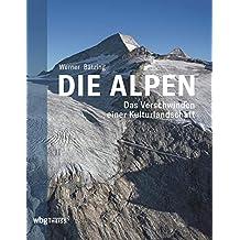 Die Alpen: Das Verschwinden einer Kulturlandschaft