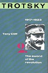 Trotsky 2 : The Sword of the Revolution 1917-23: The Sword of the Revolution, 1917-23 v. 2