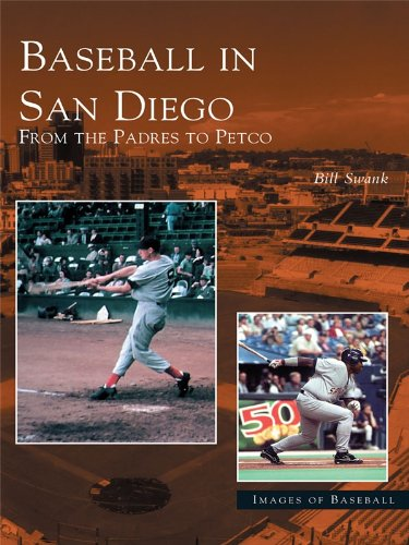 baseball-in-san-diego-from-the-padres-to-petco-images-of-baseball-english-edition