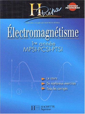 Electromagnétisme MPSI-PCSI-PTSI 1ère année : Cours et exercices corrigés par JEAN-MARIE BREBEC