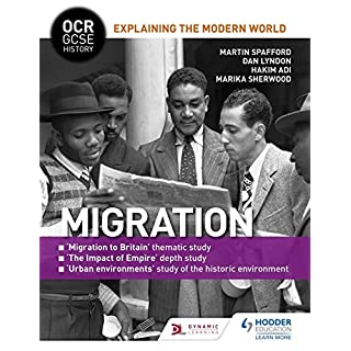 OCR GCSE History Explaining the Modern World: Migration, Empire and the Historic Environment (OCR GCSE History Explaining Modern World)