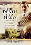 Front cover for the book The Death of a Hero: The Quest for First World War Poet Richard Aldington's Berkshire Retreat by David Wilkinson