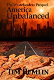 America Unbalanced: The Wastelanders Prequel