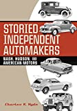 Storied Independent Automakers: Nash, Hudson, and American Motors (Great Lakes Books Series)