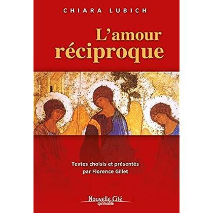 L'amour réciproque: Textes choisis et présentés par Florence Gillet (Spiritualité)