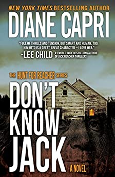 Don't Know Jack: Hunting Lee Child's Jack Reacher (The Hunt for Jack Reacher Series Book 1) by [Capri, Diane]